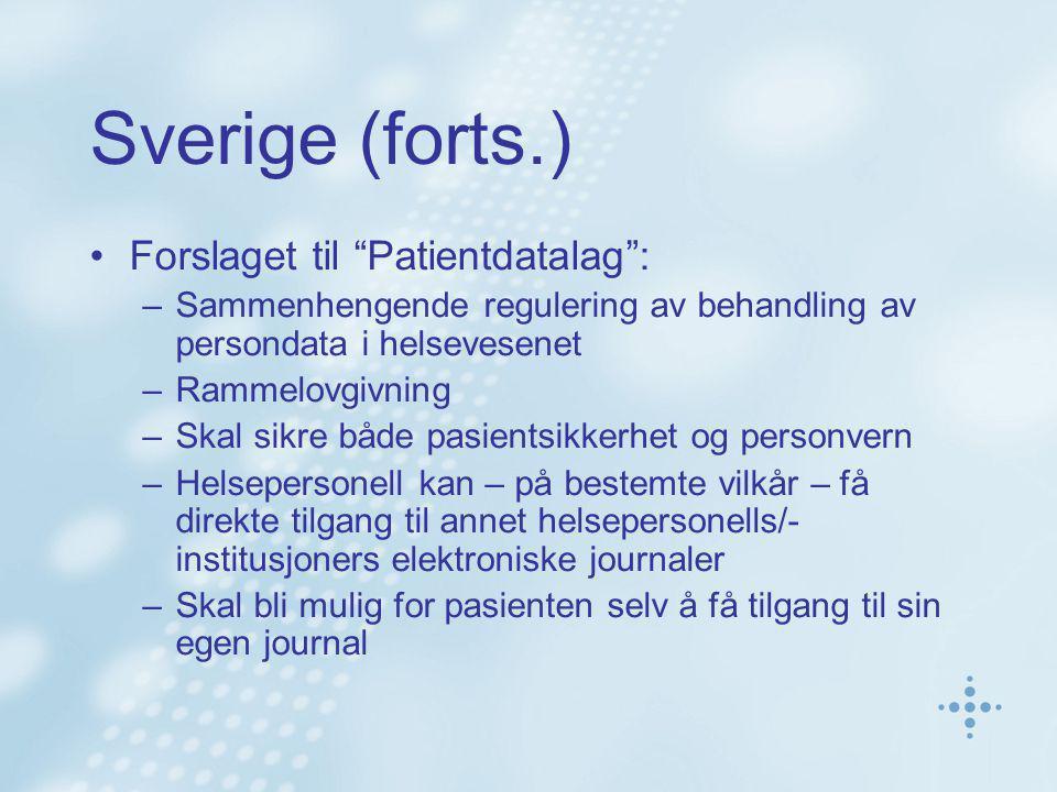 Sverige (forts.) Forslaget til Patientdatalag :