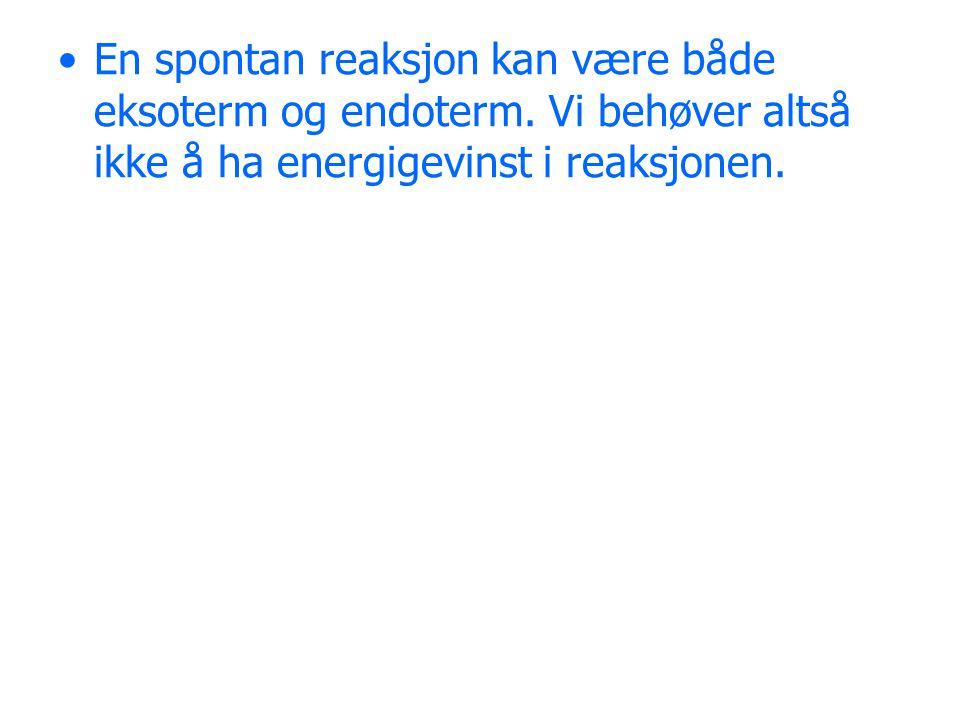 En spontan reaksjon kan være både eksoterm og endoterm