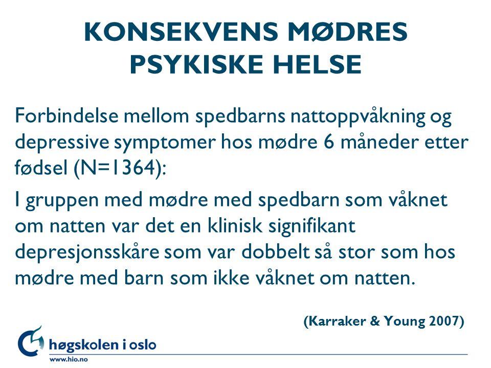 KONSEKVENS MØDRES PSYKISKE HELSE