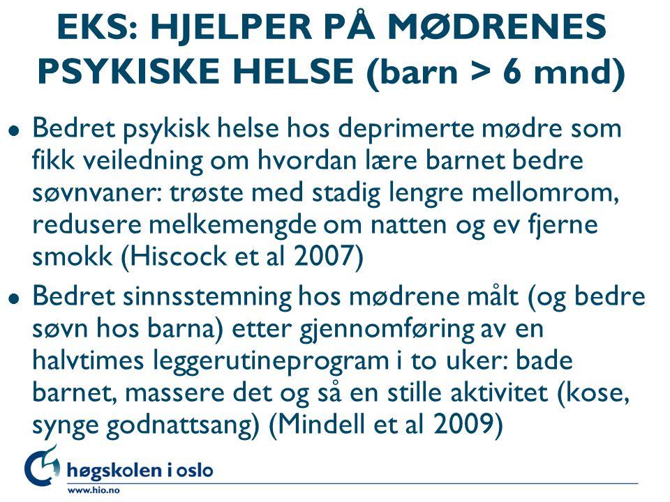 EKS: HJELPER PÅ MØDRENES PSYKISKE HELSE (barn > 6 mnd)