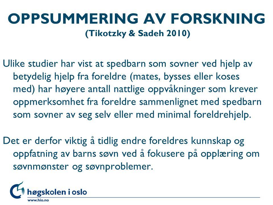 OPPSUMMERING AV FORSKNING (Tikotzky & Sadeh 2010)