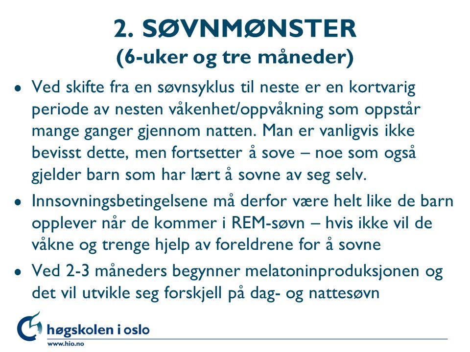 2. SØVNMØNSTER (6-uker og tre måneder)