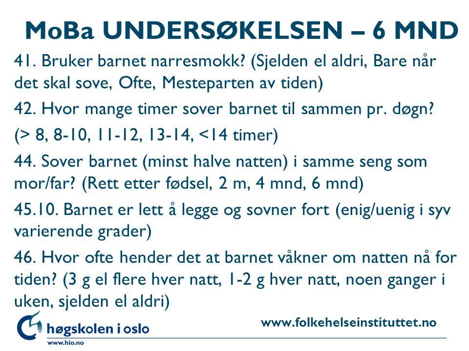 MoBa UNDERSØKELSEN – 6 MND