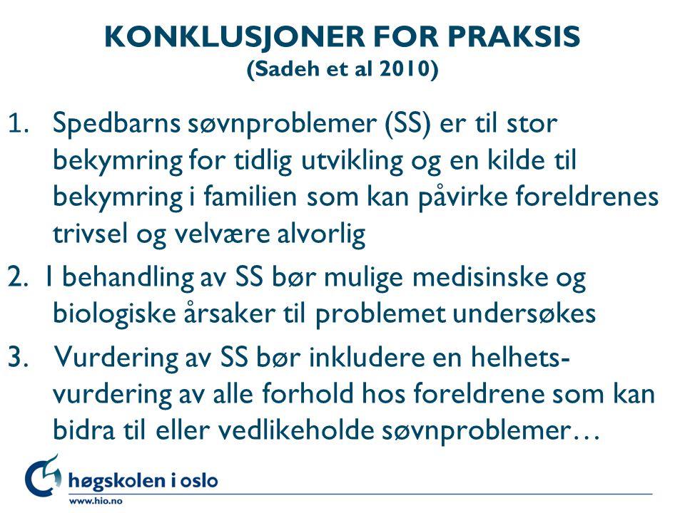 KONKLUSJONER FOR PRAKSIS (Sadeh et al 2010)