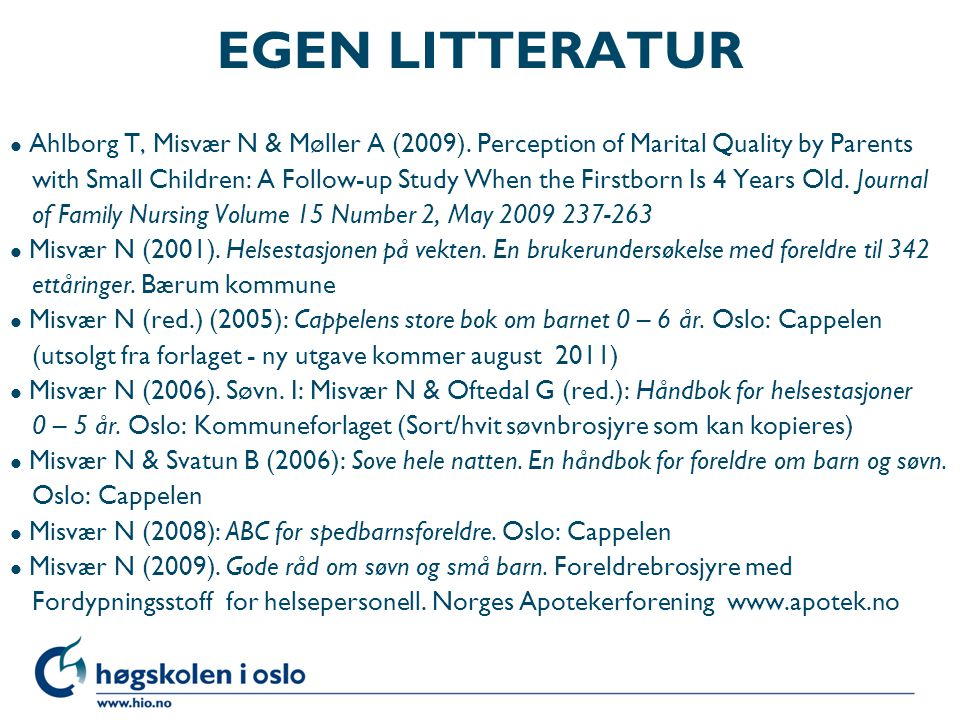 EGEN LITTERATUR Ahlborg T, Misvær N & Møller A (2009). Perception of Marital Quality by Parents.