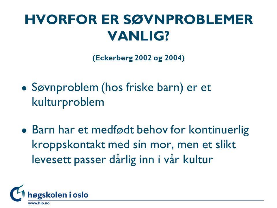 HVORFOR ER SØVNPROBLEMER VANLIG (Eckerberg 2002 og 2004)