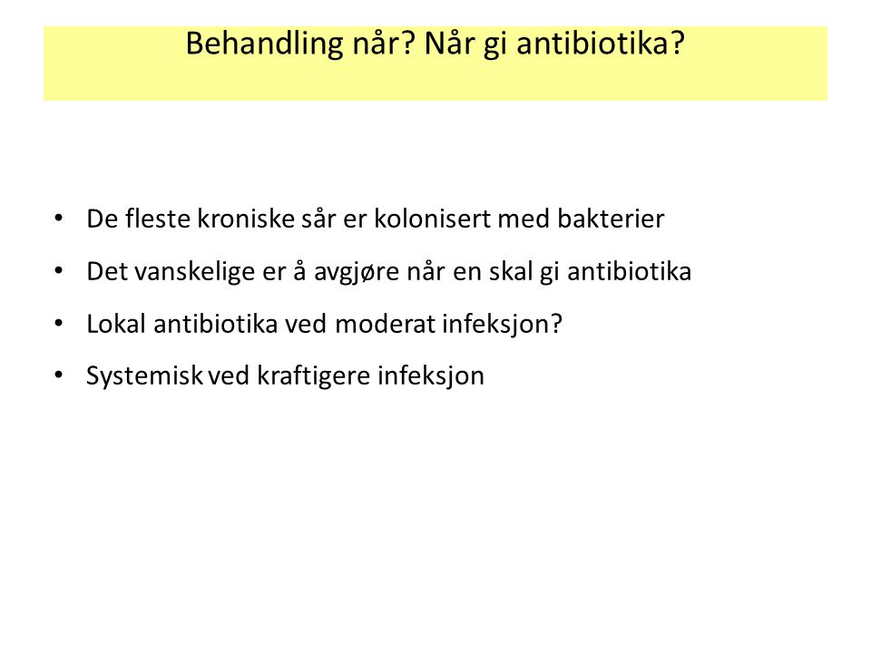 Behandling når Når gi antibiotika