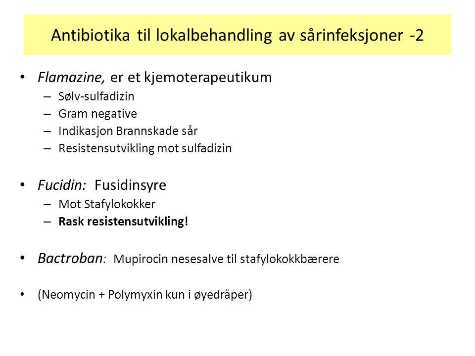 Antibiotika til lokalbehandling av sårinfeksjoner -2