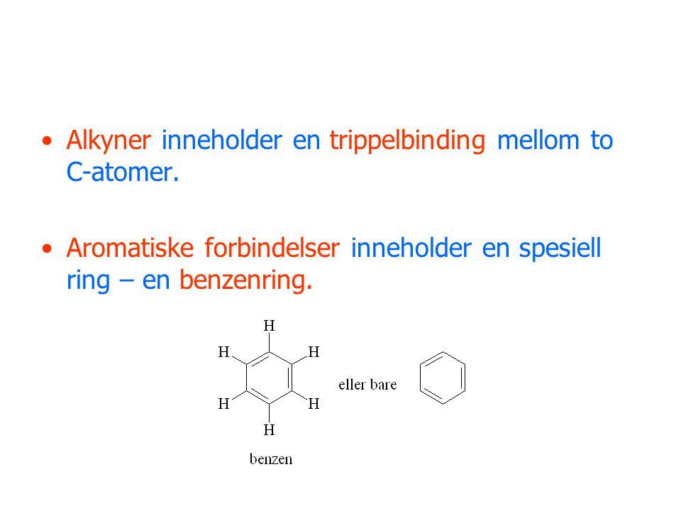 Alkyner inneholder en trippelbinding mellom to C-atomer.