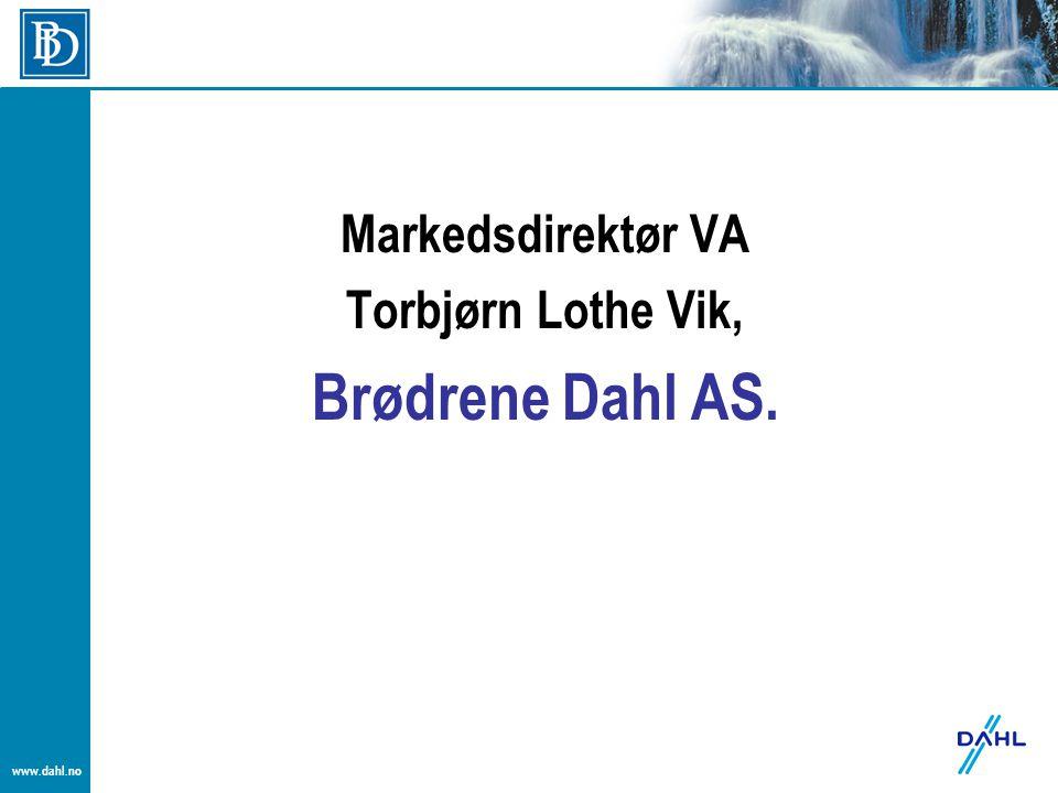 Markedsdirektør VA Torbjørn Lothe Vik, Brødrene Dahl AS.