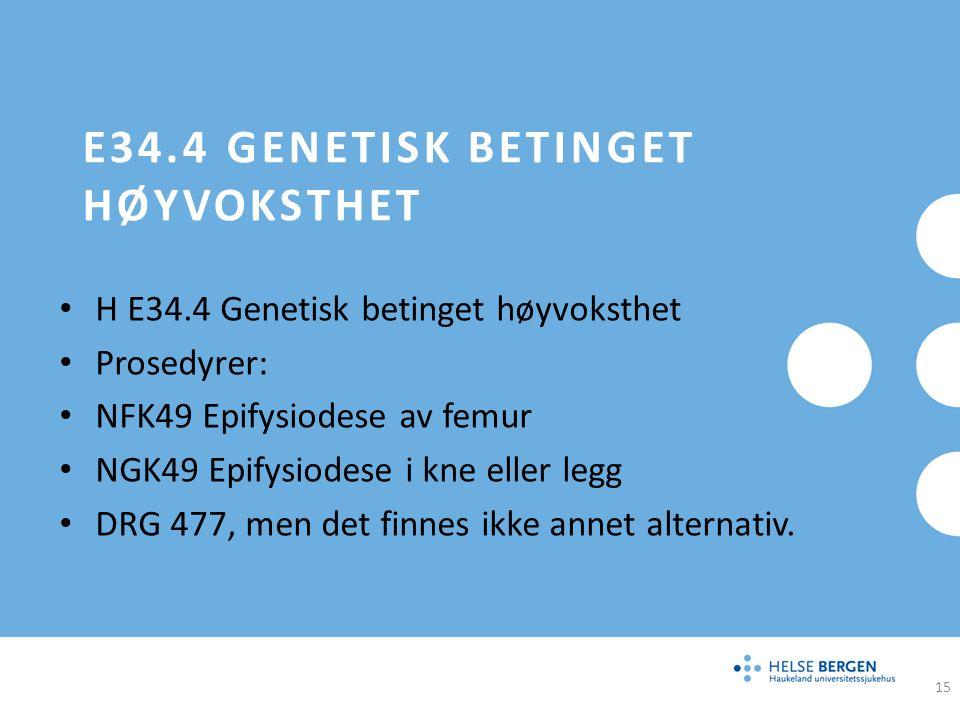 E34.4 Genetisk betinget høyvoksthet