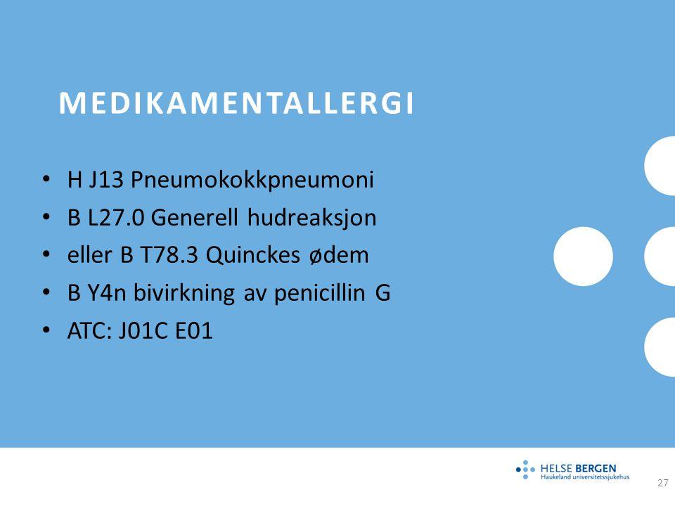 Medikamentallergi H J13 Pneumokokkpneumoni