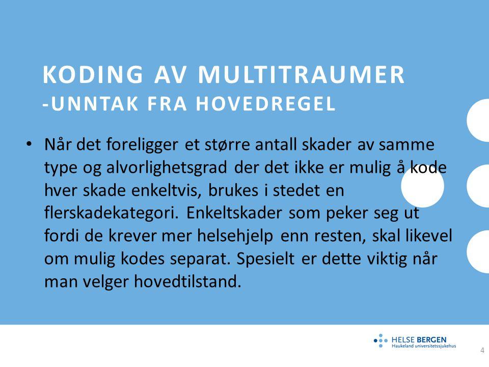 Koding av Multitraumer -unntak fra hovedregel