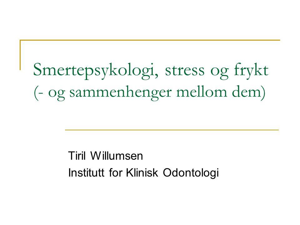 Smertepsykologi, stress og frykt (- og sammenhenger mellom dem)