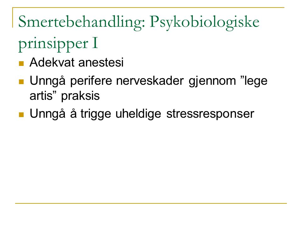 Smertebehandling: Psykobiologiske prinsipper I