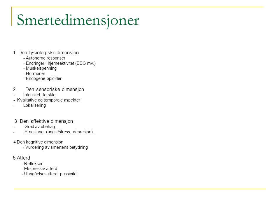 Smertedimensjoner 1. Den fysiologiske dimensjon