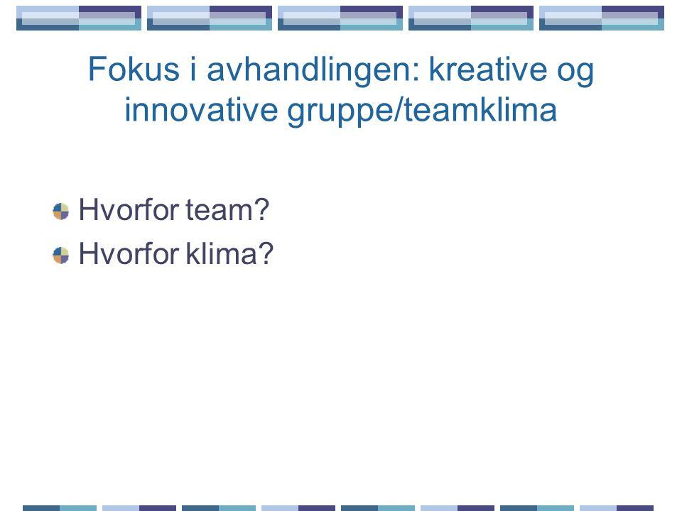 Fokus i avhandlingen: kreative og innovative gruppe/teamklima