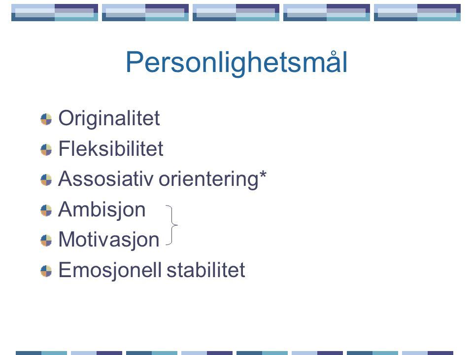 Personlighetsmål Originalitet Fleksibilitet Assosiativ orientering*