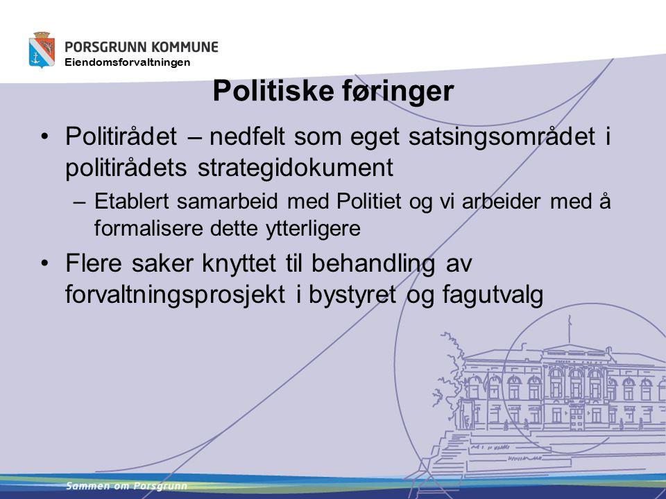 Politiske føringer Politirådet – nedfelt som eget satsingsområdet i politirådets strategidokument.