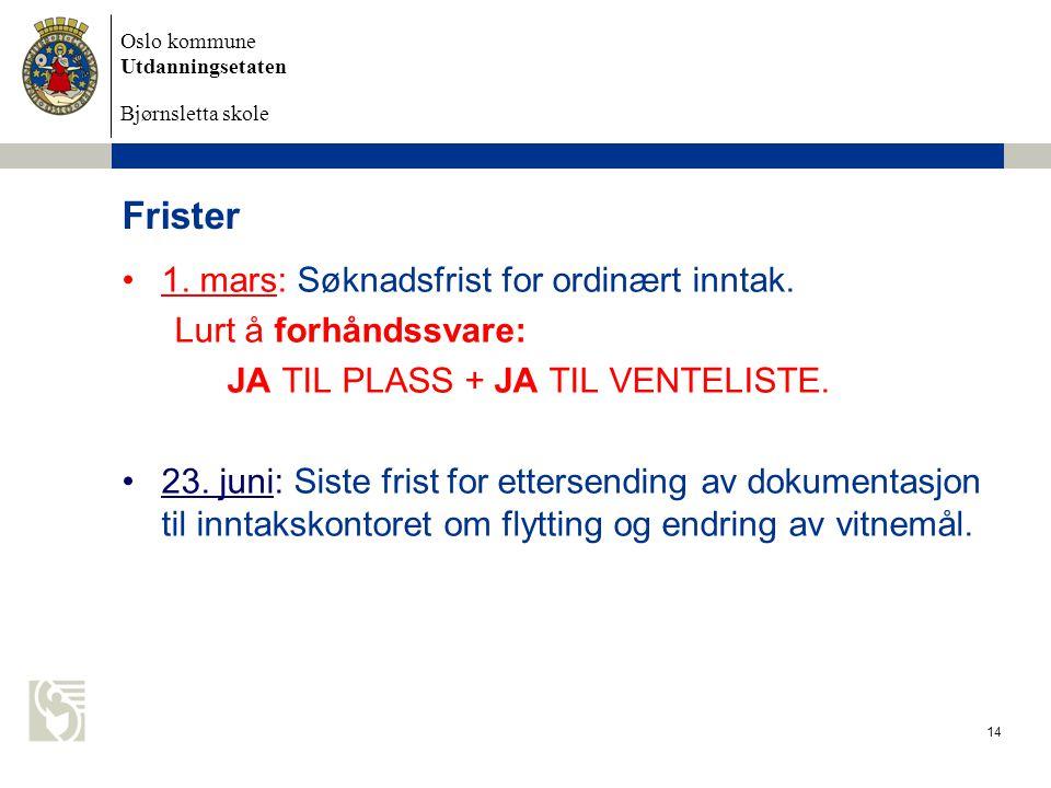 Frister 1. mars: Søknadsfrist for ordinært inntak.