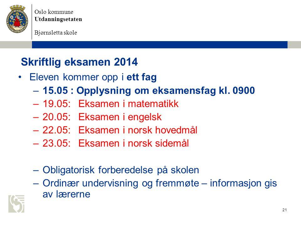 Skriftlig eksamen 2014 Eleven kommer opp i ett fag