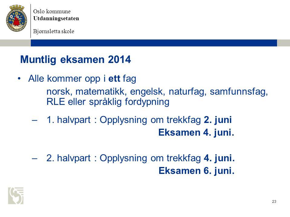 Muntlig eksamen 2014 Alle kommer opp i ett fag