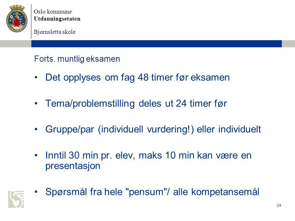 Det opplyses om fag 48 timer før eksamen