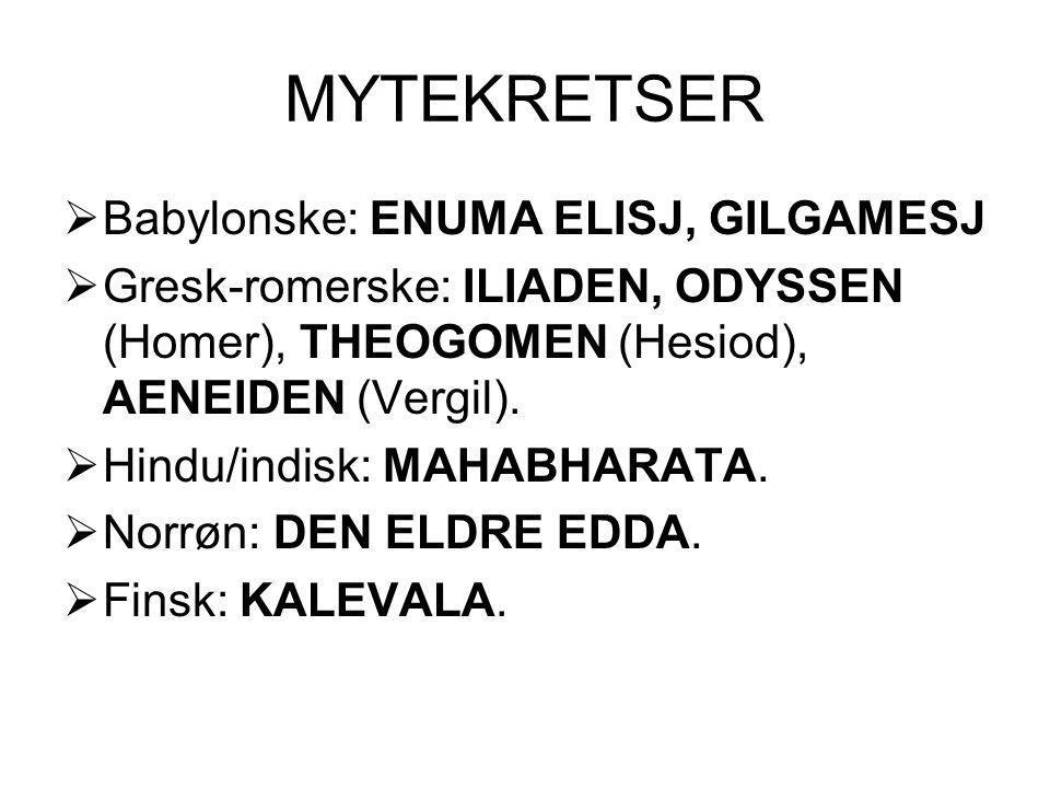 MYTEKRETSER Babylonske: ENUMA ELISJ, GILGAMESJ