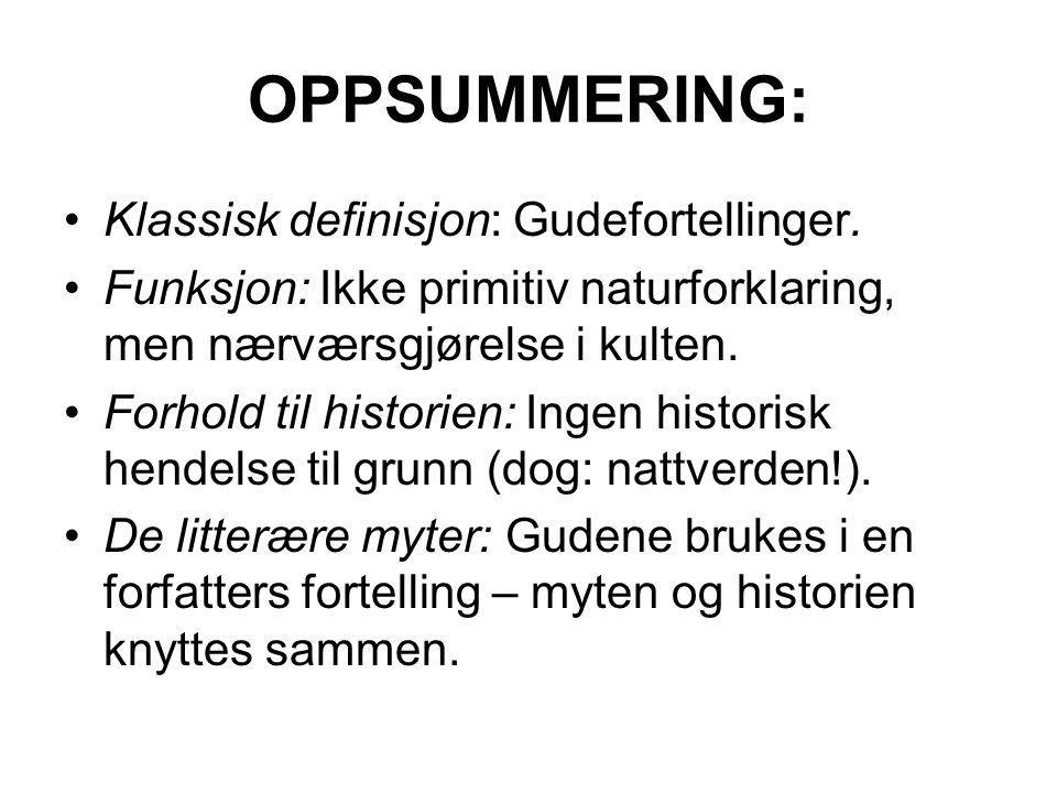 OPPSUMMERING: Klassisk definisjon: Gudefortellinger.