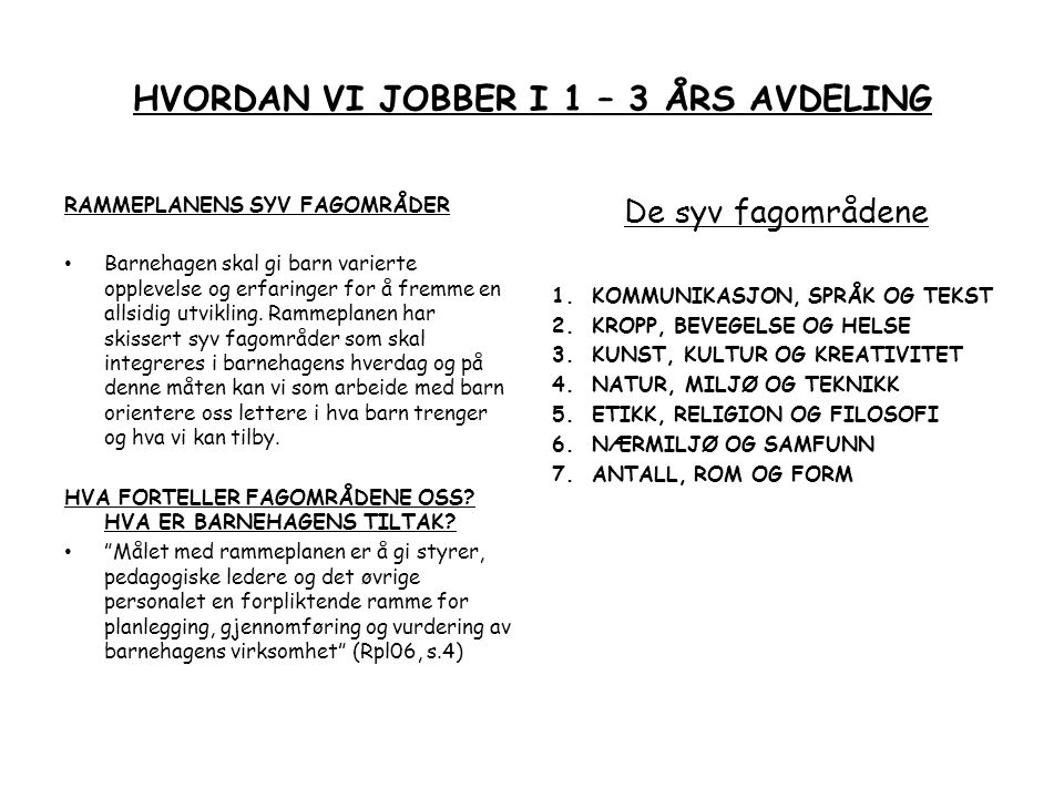 HVORDAN VI JOBBER I 1 – 3 ÅRS AVDELING
