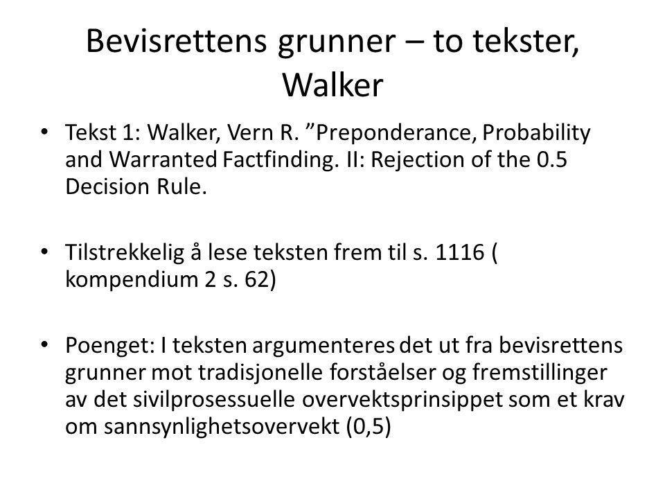 Bevisrettens grunner – to tekster, Walker