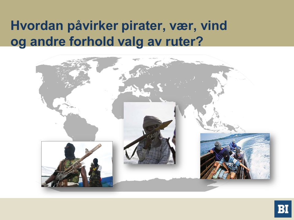 Hvordan påvirker pirater, vær, vind og andre forhold valg av ruter