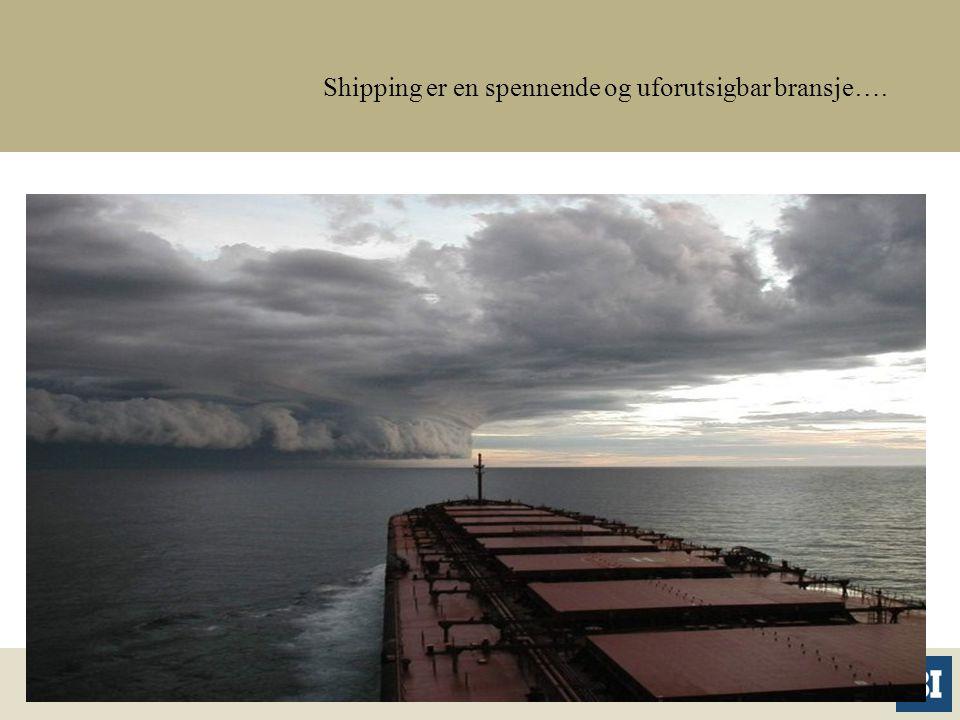 Shipping er en spennende og uforutsigbar bransje….