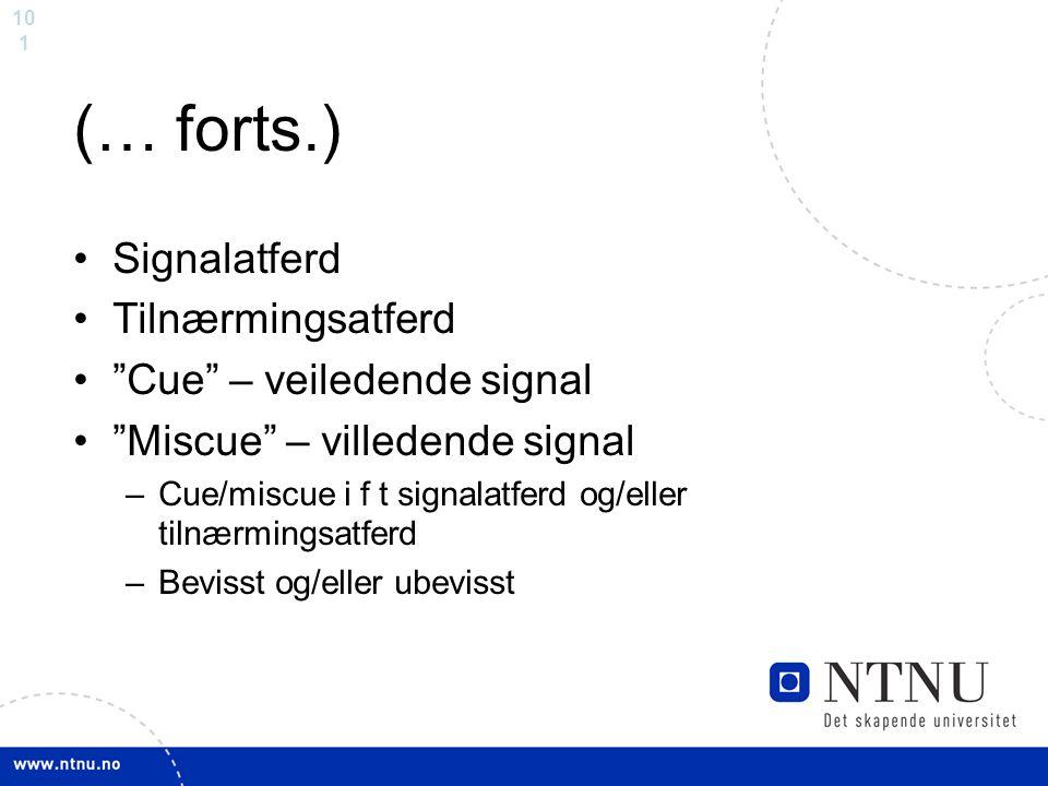 (… forts.) Signalatferd Tilnærmingsatferd Cue – veiledende signal