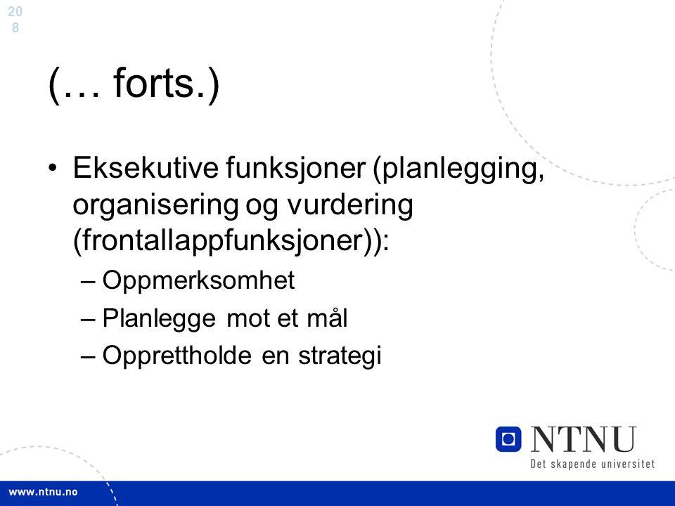 (… forts.) Eksekutive funksjoner (planlegging, organisering og vurdering (frontallappfunksjoner)): Oppmerksomhet.