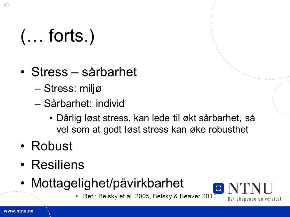 (… forts.) Stress – sårbarhet Robust Resiliens