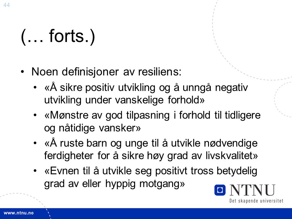 (… forts.) Noen definisjoner av resiliens: