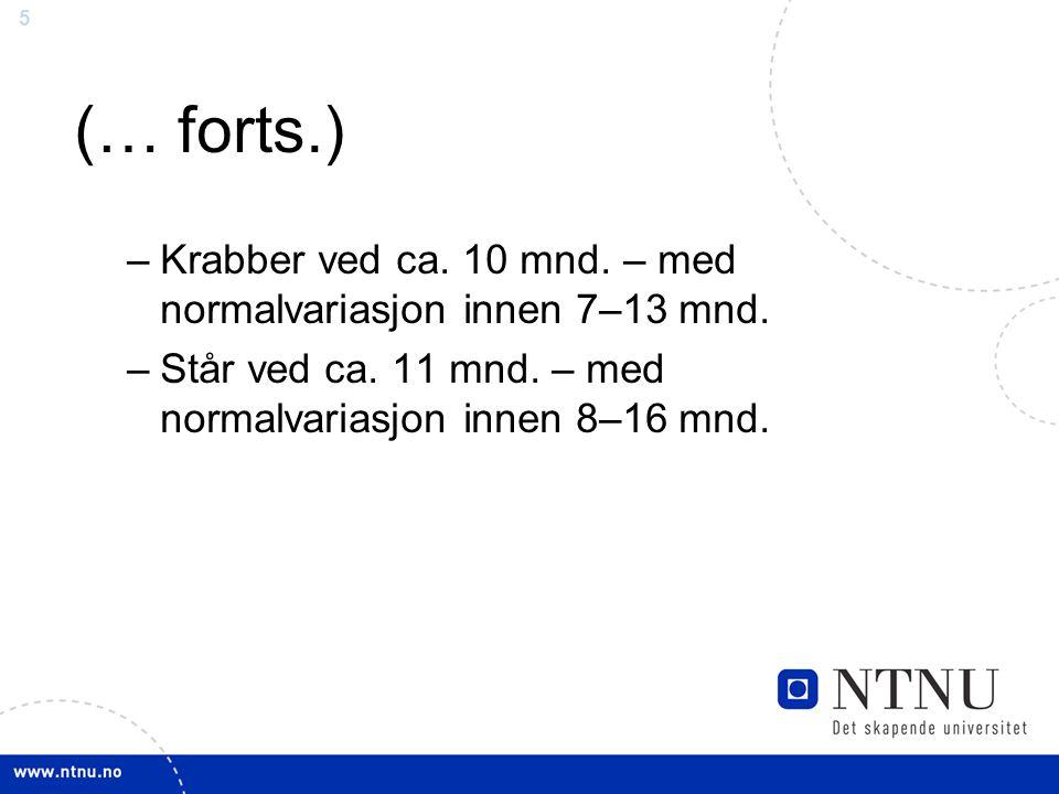 (… forts.) Krabber ved ca. 10 mnd. – med normalvariasjon innen 7–13 mnd.
