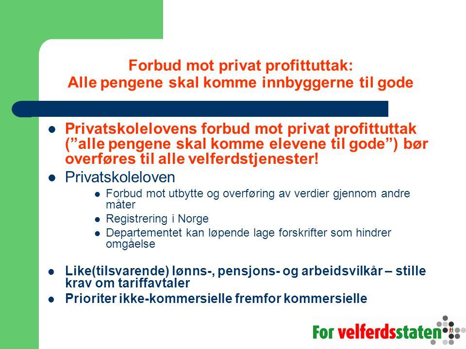 Forbud mot privat profittuttak: Alle pengene skal komme innbyggerne til gode