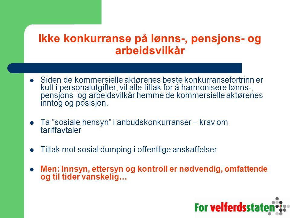 Ikke konkurranse på lønns-, pensjons- og arbeidsvilkår