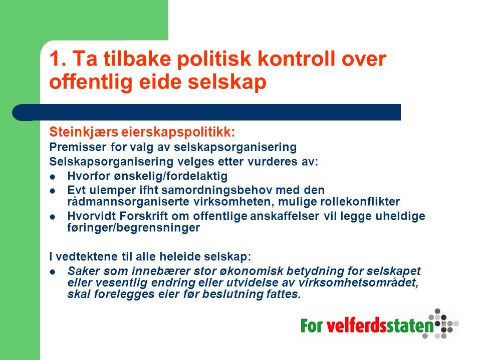 1. Ta tilbake politisk kontroll over offentlig eide selskap