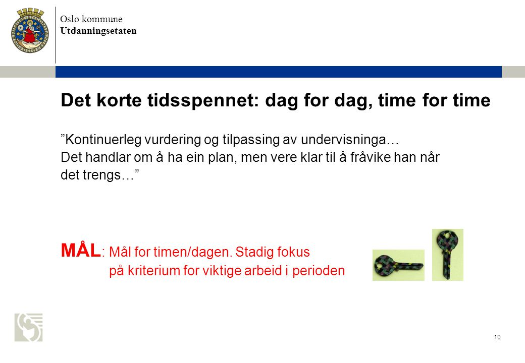 Det korte tidsspennet: dag for dag, time for time