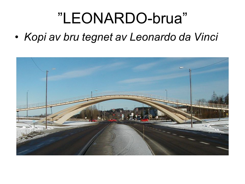 LEONARDO-brua Kopi av bru tegnet av Leonardo da Vinci