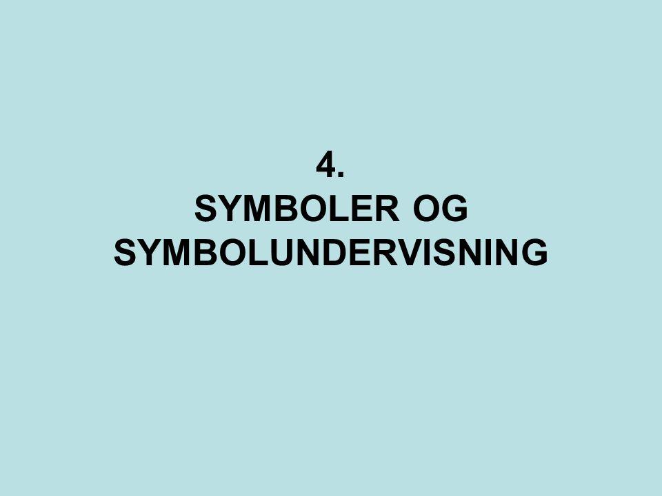 4. SYMBOLER OG SYMBOLUNDERVISNING