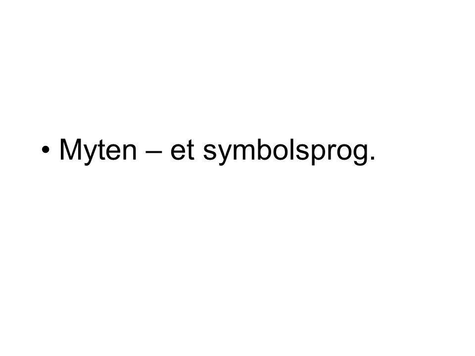 Myten – et symbolsprog.