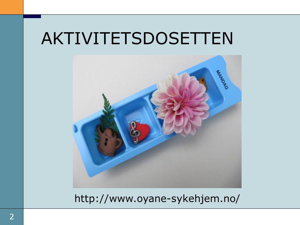 AKTIVITETSDOSETTEN http://www.oyane-sykehjem.no/