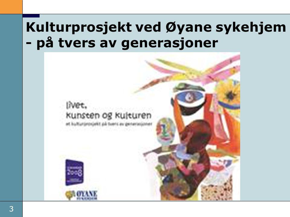 Kulturprosjekt ved Øyane sykehjem - på tvers av generasjoner