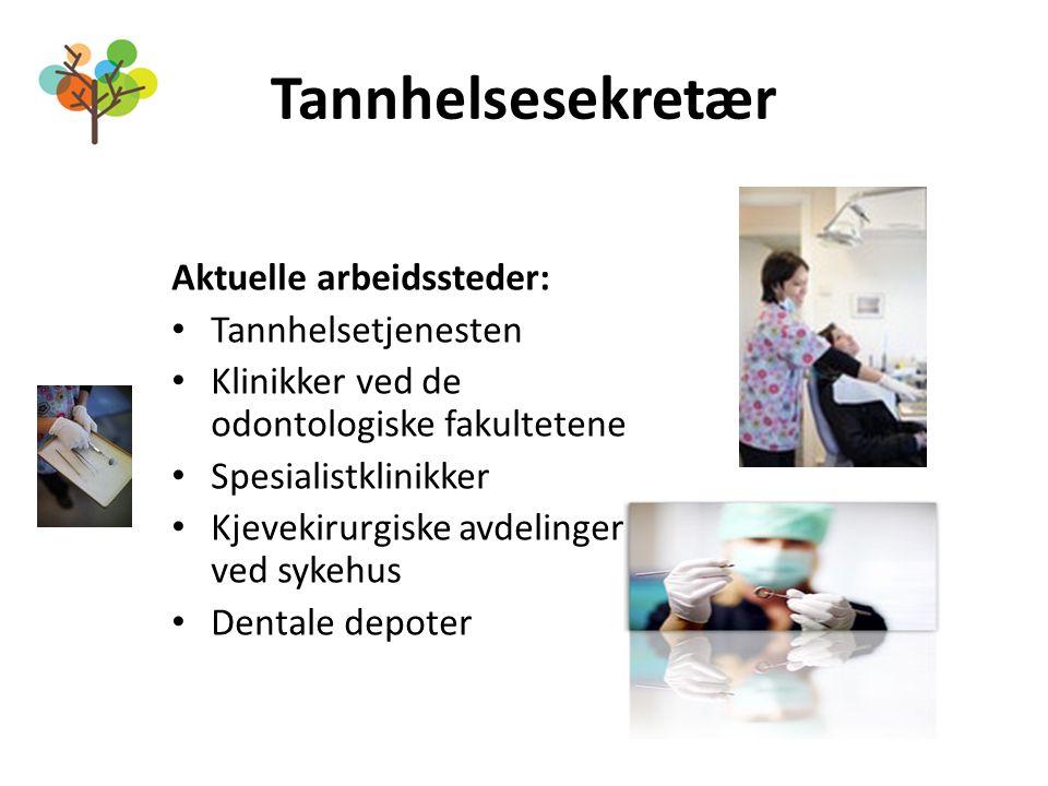 Tannhelsesekretær Aktuelle arbeidssteder: Tannhelsetjenesten