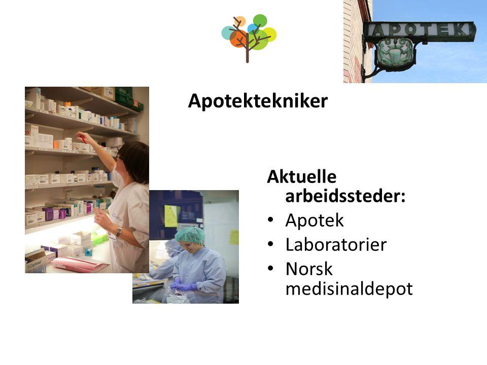 Apotektekniker Aktuelle arbeidssteder: Apotek Laboratorier