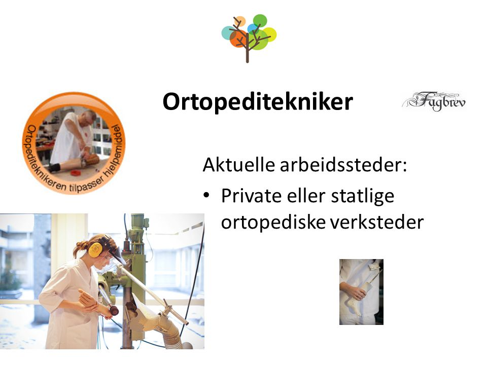 Ortopeditekniker Aktuelle arbeidssteder: